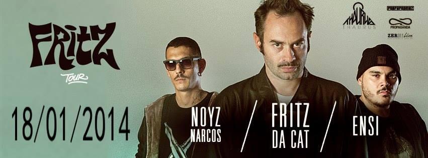 FRITZ TOUR // FRITZ DA CAT / ENSI / NOYZ NARCOS IN CONCERTO