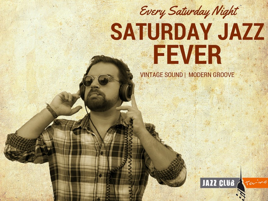 Saturday Jazz Fever SUPER Party!