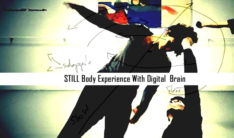 Still Body Experience with Digital Brain - ALL Together